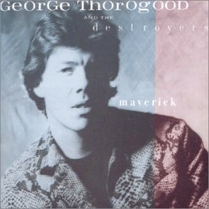 George Thorgood - Maverick